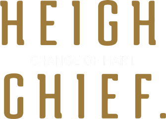 Heigh Chief Change of Heart